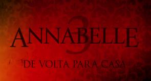 RESENHA – ANNABELLE 3, DE VOLTA PRA CASA.